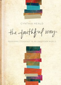 The Faithful Way book by Cynthia Heald, Hardcover